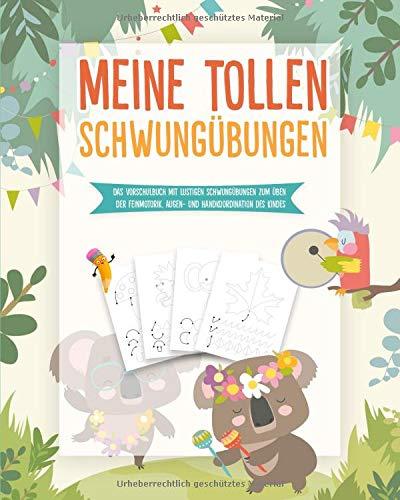 Meine tollen Schwungübungen: Das einzigartige Vorschulbuch mit lustigen Schwungübungen zum Üben der Augen- und Handkoordination und Feinmotorik des ... Übungshefte Kinderspiele Geschenke für Kinder