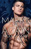 Front cover for the book Marry Me Again: A Billionaire Second Chance Romance by Nicole Snow
