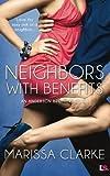 Neighbors With Benefits by Marissa Clarke (2015-06-29)