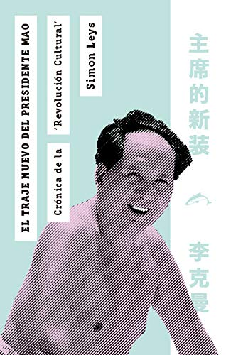 """El traje nuevo del presidente Mao: Crónica de la """"Revolución Cultural"""""""