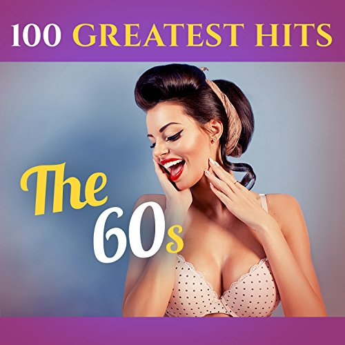100 Greatest Hits: The 60S (Re...