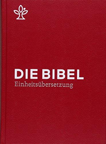 Die Bibel. Einheitsübersetzung der Heiligen Schrift. Gesamtausgabe / Bibel mit Schreibrand (Roter Einband): Gesamtausgabe. Revidierte Einheitsübersetzung 2017