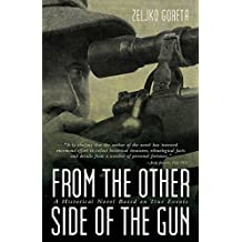 From the Other Side of the Gun: A Historical Novel Based on True Events (English Edition)
