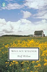 Wolf Willow: A History, a Story, and a Memory of the Last Plains Frontier (Penguin Classics)