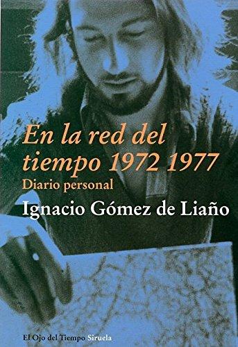 En la red del tiempo (1972-1977) / In the Net of Time (1972-1977): Diario Personal / Personal Diary