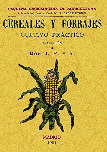 Cereales y Forrajes por J. P. y A.