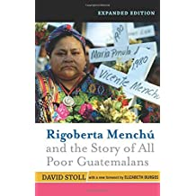Rigoberta Menchu and the Story of All Poor Guatemalans: New Foreword by Elizabeth Burgos by David Stoll (2007-12-25)