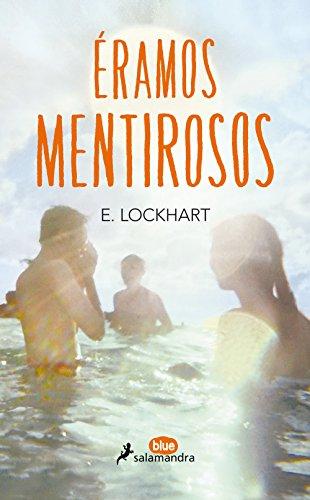 ÉRAMOS MENTIROSOS (Salamandra Blue) por E. Lockhart