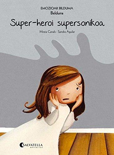 Super-heroi supersonikoa (Beldurra): Emozioak 5 (Emozioak Bilduma) por Mireia Canals Botines
