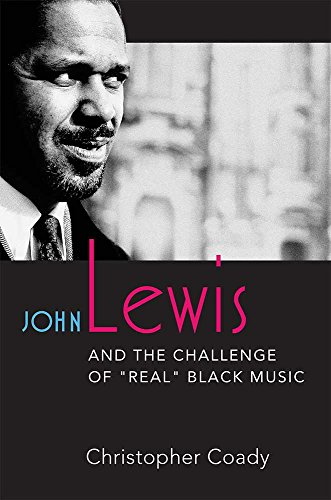 john-lewis-and-the-challenge-of-real-black-music
