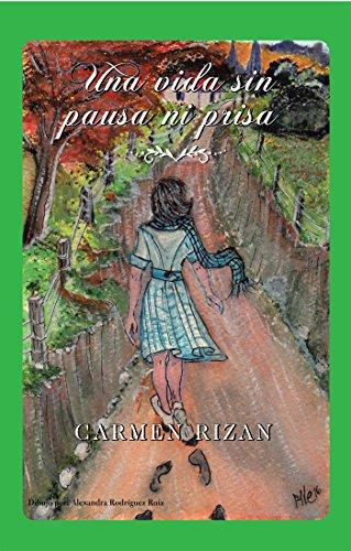 Una Vida Sin Pausa Ni Prisa por Carmen Rizan