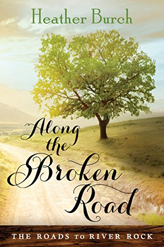Along the Broken Road (The Roads to River Rock Book 1) Test