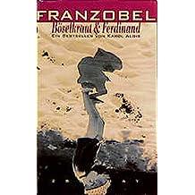 Böselkraut und Ferdinand: Ein Beststeller von Karol Alois