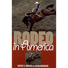 Rodeo in America: Wranglers, Roughstock, and Paydirt
