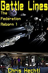 Battle Lines (The Federation Reborn Book 1) (English Edition)