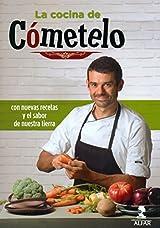 Cocina de Cómetelo, La. Con nuevas recetas y el sabor de nuestra tierra (Gastronomía y Salud)