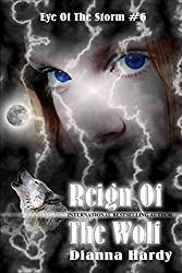 Reign Of The Wolf (Eye Of The Storm Book 6)