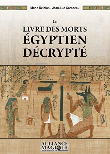 Le Livre des Morts gyptien dcrypt