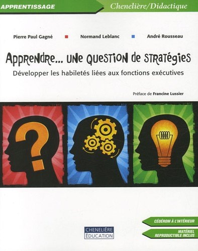 Apprendre... une question de stratgies : Dvelopper les habilets lies aux fonctions excutives (1Cdrom)