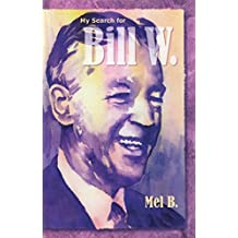 My Search for Bill W: Biography (English Edition)