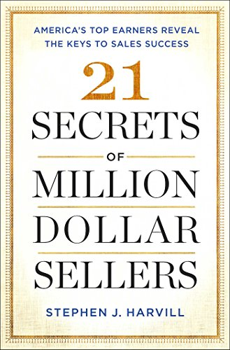 21-secrets-of-million-dollar-sellers-americas-top-earners-reveal-the-keys-to-sales-success-english-e