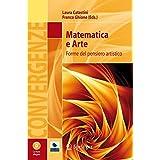 Matematica e Arte: Forme Del Pensiero Artistico (Convergenze) (Italian Edition)