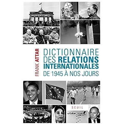 Dictionnaire des relations internationales. De 1945 à nos jours
