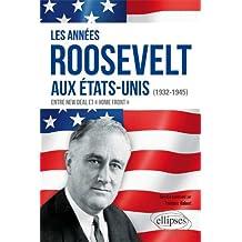 """Les Années Roosevelt aux États-Unis 1932-1945 Entre New Deal et """"Home Front"""""""