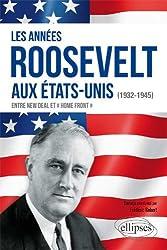 Les Années Roosevelt aux États-Unis 1932-1945 Entre New Deal et