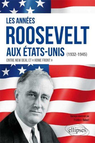Les Annes Roosevelt aux tats-Unis 1932-1945 Entre New Deal et