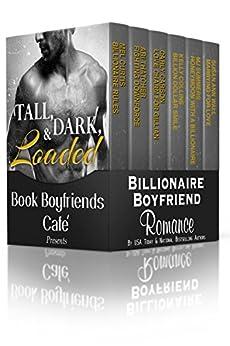 Tall, Dark, & Loaded: A Boxed Set of 6 Billionaire Boyfriend Romances by [Curtis, Mel, Thatcher, Ari, Carson, Carly, Collins, Kelly, Summers, MJ, Wall, Susan Ann]