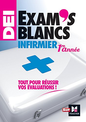 Exam's blancs 1re anne - Evaluations corriges et commentes - Diplme d'tat Infirmier