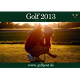 Golfkalender 2013 von Golf Post - Deutschland golft, das perfekte Geschenk für Golfer zu Weihnachten - DIN A2 quer