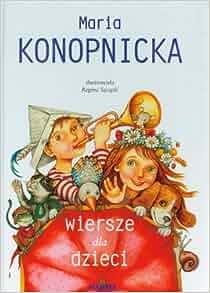 Wiersze Dla Dzieci Maria Konopnicka Amazoncouk Katarzyna