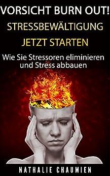 Vorsicht Burn out! Stressbewältigung jetzt starten