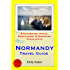 Normandy, France Travel Guide - Sightseeing, Hotel, Restaurant & Shopping Highlights (Illustrated)