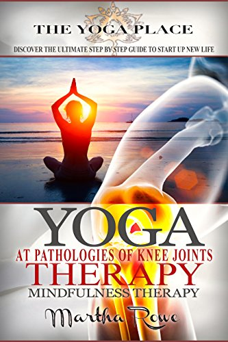 Yoga Therapy: At Pathologies of Knee Joints (Mindfulness ...