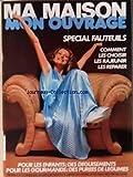 MON OUVRAGE MA MAISON [No 377] du 01/02/1980 - SPECIAL FAUTEUILS - POUR LES ENFANTS / DES DEGUISEMENTS - POUR LES GOURMANDS / DES PUREES DE LEGUMES