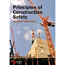 Principles of Construction Safety by Allan St John Holt (2009-12-15)