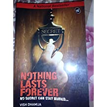 Nothing Lasts Forever by Vish Dhamija