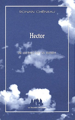 Hector : Ou comment faire un monstre