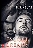 Escort Dreams (Dreams-Reihe) - M.S. Kelts