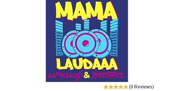 Mama Laudaaa Von Almklausi Specktakel Bei Amazon Music Amazonde