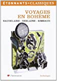 Voyages en bohème : Baudelaire, Verlaine, Rimbaud