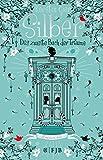Silber - Das zweite Buch der Träume: Roman