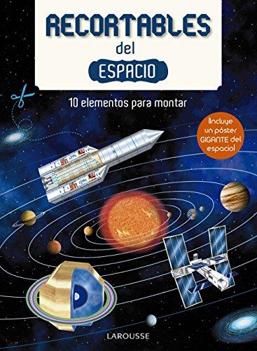 Recortables del espacio (Larousse - Infantil / Juvenil - Castellano - A Partir De 3 Años - Libros Singulares) por Larousse Editorial