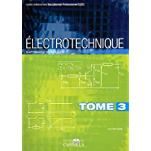 Electrotechnique Bac Pro ELEEC : Tome 3, Electronique de puissance