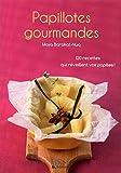 Telecharger Livres Petit livre de Papillotes gourmandes (PDF,EPUB,MOBI) gratuits en Francaise