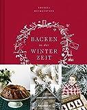 Backen in der Winterzeit - Einfach, liebevoll, natürlich