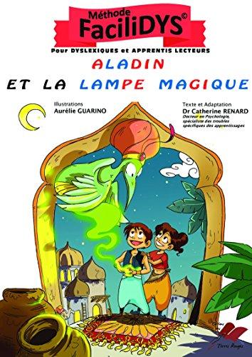 Aladin et la Lampe Magique: Méthode FaciliDYS par Catherine Renard